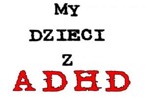 ADHD ma podłoże genetyczne