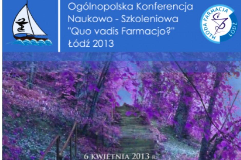 """Ogólnopolska Konferencja Naukowo-Szkoleniowa """"Quo Vadis Farmacjo?"""""""