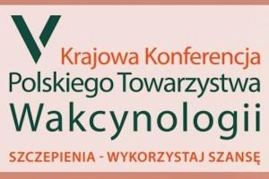 V Krajowa Konferencja Polskiego Towarzystwa Wakcynologii