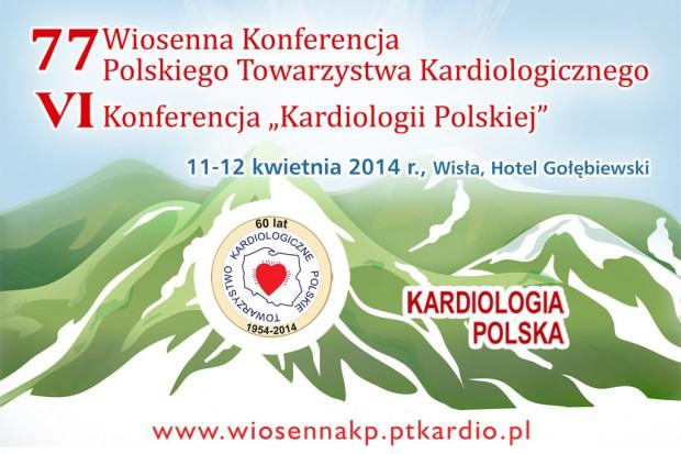 """77 Wiosenna Konferencja Polskiego Towarzystwa Kardiologicznego / VI Konferencja """"Kardiologii Polskiej"""""""