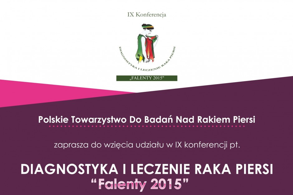 """IX Konferencja """"Diagnostyka i Leczenia Raka Piersi"""" - Falenty 2015"""