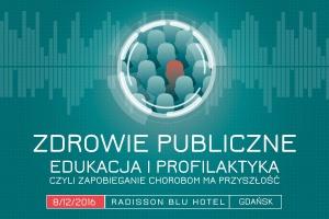 """Gdańsk: Konferencja """"Zdrowie publiczne - edukacja i profilaktyka"""""""