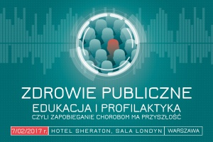 Zdrowie publiczne - edukacja i profilaktyka, czyli zapobieganie chorobom ma przyszłość (Warszawa)