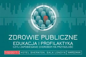 Zdrowie publiczne - edukacja i profilaktyka, czyli zapobieganie chorobom ma przyszłość (Warszawa)