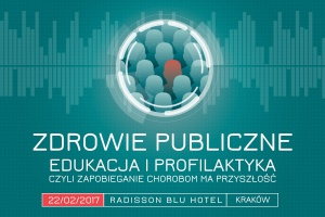 Zdrowie publiczne - edukacja i profilaktyka, czyli zapobieganie chorobom ma przyszłość (Kraków)