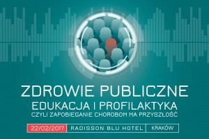 Zdrowie publiczne - edukacja i profilaktyka, czyli zapobieganie chorobom ma przyszłość (Kraków)