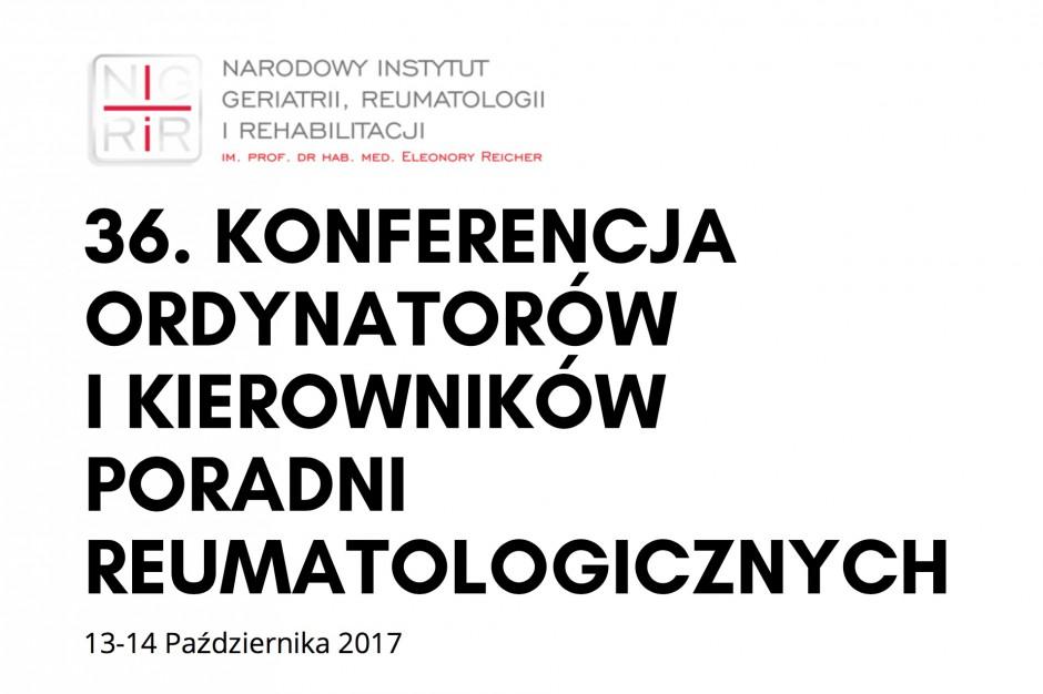 36. Konferencja Ordynatorów i Kierowników Poradni Reumatologicznych