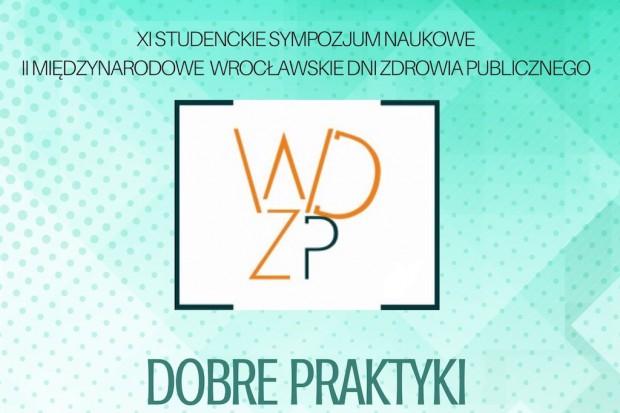 """XI Studenckie Sympozjum Naukowe """"Wrocławskie Dni Zdrowia Publicznego"""""""