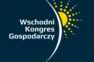 VI Wschodni Kongres Gospodarczy:  sesja o finansowaniu, organizacji i kadrach w ochronie zdrowia