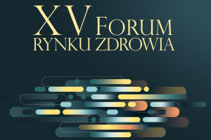 XV Forum Rynku Zdrowia