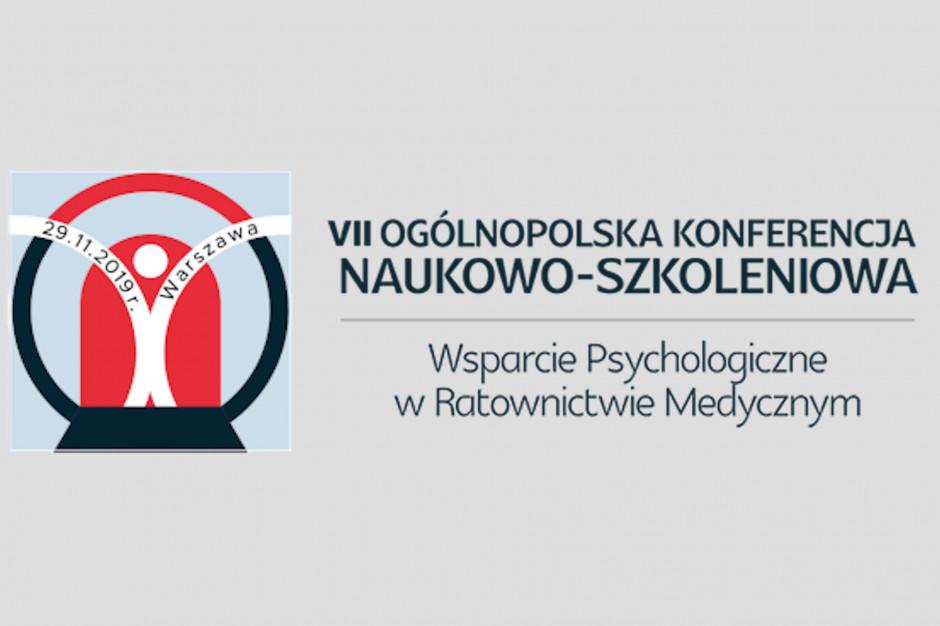 """VII Ogólnopolska Konferencja Naukowo-Szkoleniowa """"Wsparcie psychologiczne w ratownictwie medycznym"""""""