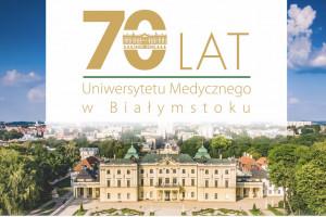 Białystok: Uniwersytet Medyczny obchodzi swoje 70-lecie