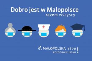 """Małopolskie: rusza kampania """"Dobro jest w Małopolsce. Stop Koronawirusowi!"""""""
