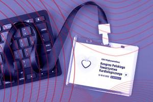 XXIV Międzynarodowy Kongres PTK: o kardiologii podczas ponad 100 zdalnych sesji