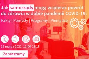 Webinarium: jak samorządy mogą wspierać powrót do zdrowia w dobie pandemii COVID-19