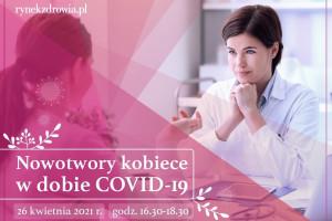 """""""Nowotwory kobiece w dobie COVID-19"""" - retransmisja debaty"""