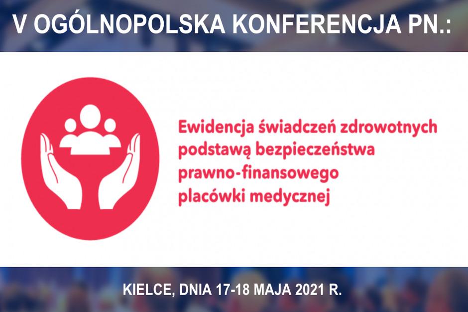 """V Ogólnopolska Konferencja """"Ewidencja świadczeń zdrowotnych podstawą bezpieczeństwa prawno-finansowego placówki medycznej"""""""