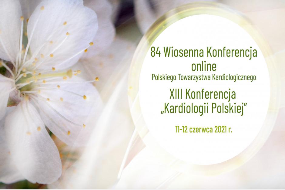 """84. Wiosenna Konferencja PTK oraz XIII Konferencja """"Kardiologii Polskiej"""""""
