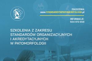 """Szkolenia """"Nowa jakość opieki nad pacjentem - standardy Ministerstwa Zdrowia w zakresie patomorfologii"""""""