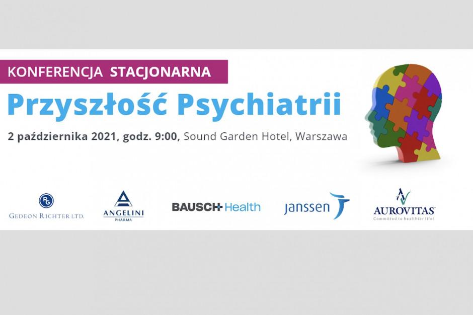 """I Stacjonarna Konferencja """"Przyszłość Psychiatrii"""""""