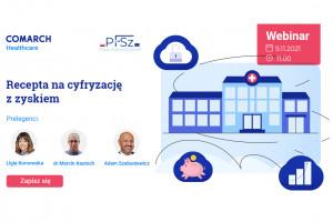 Webinar: Recepta na cyfryzację z zyskiem. Innowacje w zarządzaniu placówkami medycznymi